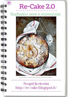 http://www.re-cake.blogspot.it/2015/10/clafoutis-pere-e-cioccolato-re-cake-08.html